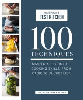 Cover image for 100 techniques : master a lifetime of cooking skills, from basic to bucket list