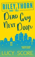 Cover image for Riley Thorn and the dead guy next door