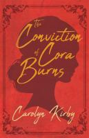 Cover image for The conviction of Cora Burns