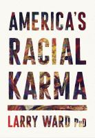 Cover image for America's racial karma : an invitation to heal