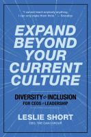 Cover image for Expand beyond your current culture : diversity & inclusion for CEOs & leadership