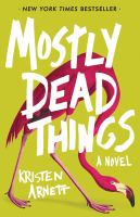 Cover image for Mostly dead things : a novel