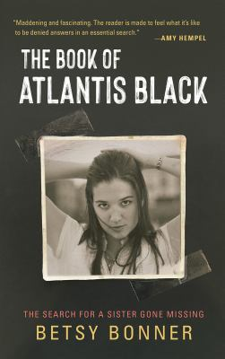 Cover image for The book of Atlantis Black : the search for a sister gone missing