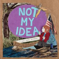 Cover image for Not my idea : a book about whiteness,
