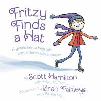 Cover image for Fritzy finds a hat : a gentle tale to help talk with children about cancer