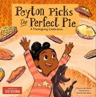 Cover image for Peyton picks the perfect pie : a Thanksgiving celebration