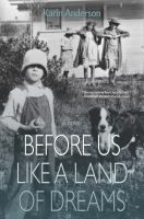 Cover image for Before us like a land of dreams : a novel