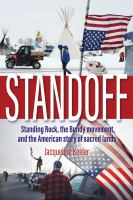 Cover image for Standoff : Standing Rock, the Bundy movement, and the American story sacred lands