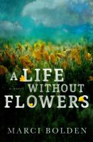 Cover image for A life without flowers : a novel