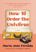 Cover image for How to order the universe : a novel