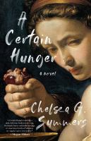 Cover image for A certain hunger : a novel