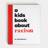 Cover image for A kids book about : racism