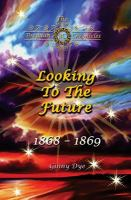 Cover image for Looking to the future, October 1868 - June 1869
