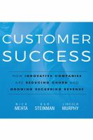 Cover image for Customer success : how innovative companies are reducing churn and growing recurring revenue