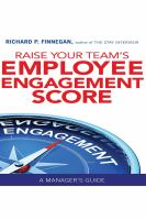 Cover image for Raise your team's employee engagement score : a manager's guide
