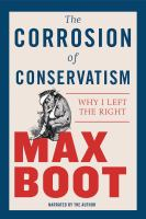 Cover image for The corrosion of conservatism why I left the right
