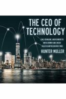 Cover image for The CEO of technology : lead, reimagine, and reinvent to drive growth and create value in unprecedented times