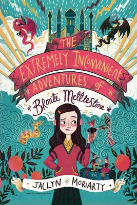 Cover image for The extremely inconvenient adventures of Bronte Mettlestone