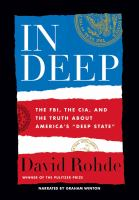 "Cover image for In deep : the FBI, the CIA, and the truth about America's ""deep state"""