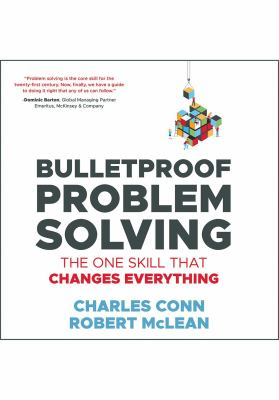 Cover image for Bulletproof problem solving : the one skill that changes everything
