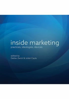 Cover image for Inside marketing : practices, ideologies, devices