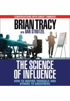 Cover image for The science of influence : how to inspire yourself and others to greatness