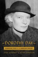 Cover image for Dorothy Day : dissenting voice of the American century