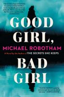 Cover image for Good girl, bad girl : a novel
