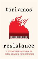 Cover image for Resistance : a songwriter's story of hope, change, and courage