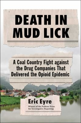Cover image for Death in mud lick : a coal country fight against the drug companies that delivered the opioid epidemic