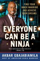Cover image for Everyone can be a ninja : find your inner warrior and achieve your dreams