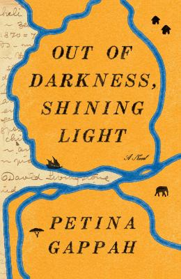 Cover image for Out of darkness, shining light : a novel