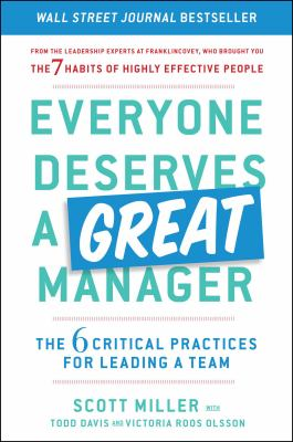 Cover image for Everyone deserves a great manager : the 6 critical practices for leading a team