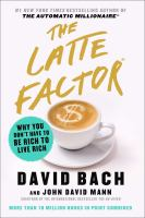 Cover image for The latte factor : why you don't have to be rich to live rich