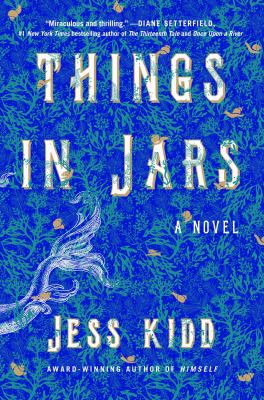 Cover image for Things in jars : a novel