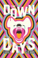 Cover image for The down days : a novel