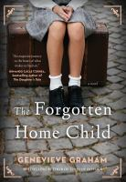 Cover image for The forgotten home child : a novel