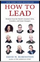 Cover image for How to lead : wisdom from the world's greatest CEOs, founders, and game changers