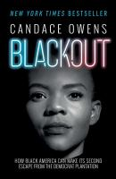 Cover image for Blackout : how Black America can make its second escape from the Democrat plantation