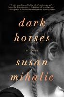 Cover image for Dark horses : a novel