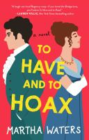 Cover image for To have and to hoax : a novel