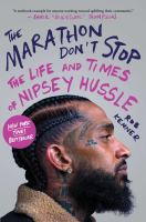 Cover image for The Marathon don't stop : the life and times of Nipsey Hussle