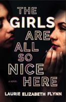Cover image for The girls are all so nice here : a novel