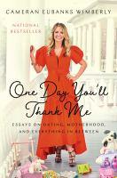 Cover image for One day you'll thank me : essays on dating, motherhood, and everything in between