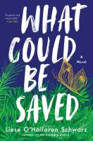 Cover image for What could be saved : a novel