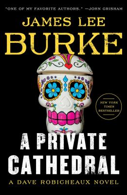 Cover image for A private cathedral : a Dave Robicheaux novel