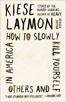 Cover image for How to slowly kill yourself and others in America : essays