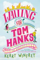 Cover image for Waiting for Tom Hanks : a novel