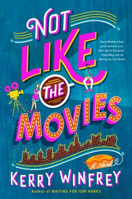 Cover image for Not like the movies : a novel