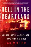 Cover image for Hell in the heartland : murder, meth, and the case of two missing girls